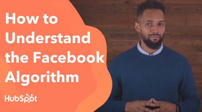 How to Understand the Facebook Algorithm (In 2 minutes)