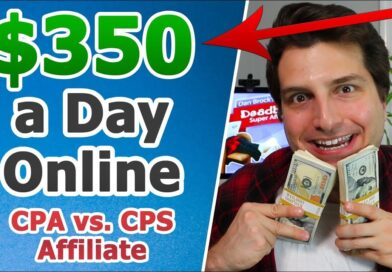 Best Way to $350/Day Online: CPA vs CPS Affiliate Marketing?
